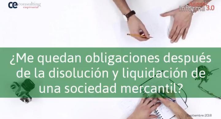 Obligaciones tras la liquidación de una sociedad . Asesor Informa 3.0. Septiembre 2018