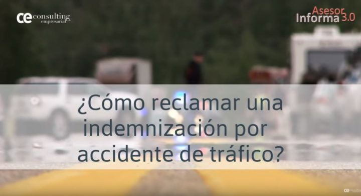 ¿CÓMO RECLAMAR UNA INDEMNIZACIÓN POR ACCIDENTE DE TRÁFICO? ASESOR INFORMA 3.0. DICIEMBRE 2018.
