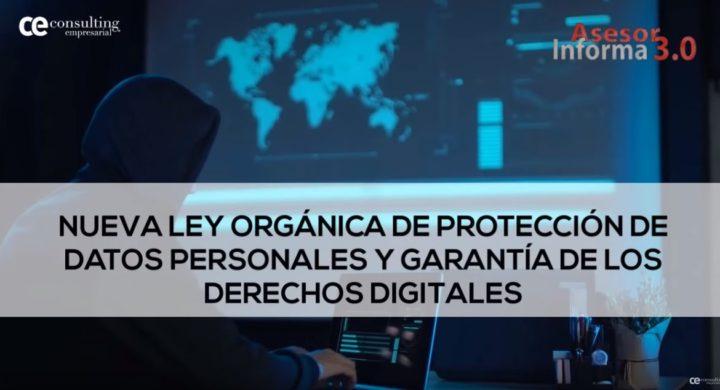 NUEVA LEY ORGÁNICA DE PROTECCIÓN DE DATOS PERSONALES Y GARANTIA DE LOS DERECHOS DIGITALES. ASESOR INFORMA 3.0. ENERO 2019